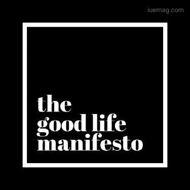 The Good Life Manifesto