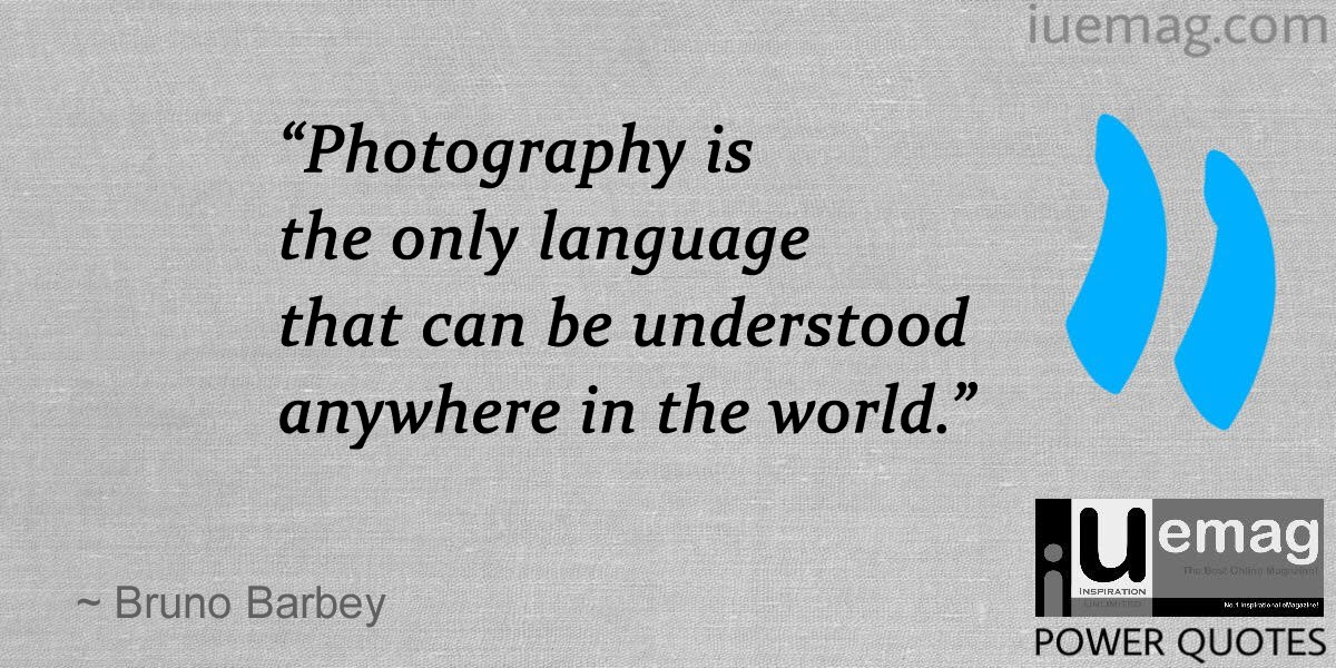 7 Prominent Quotes That Will Make You Fall In Love With The Art Of Photography