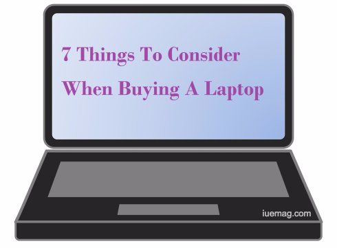7 Things To Consider When Buying A Laptop