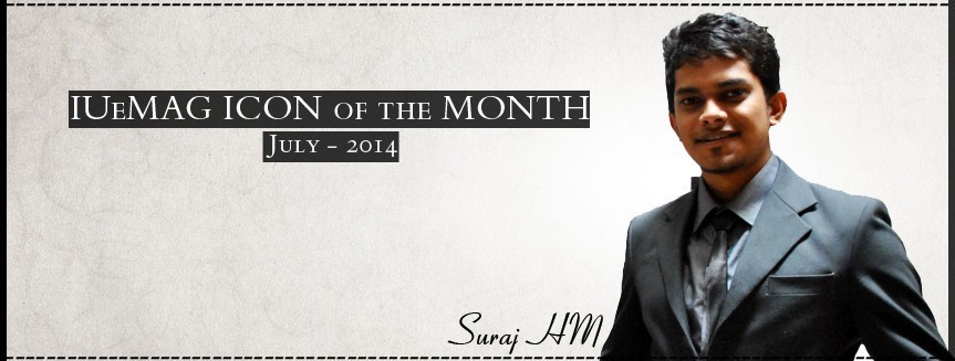 Suraj HM, IUeMag ICON of the MONTH July 2014