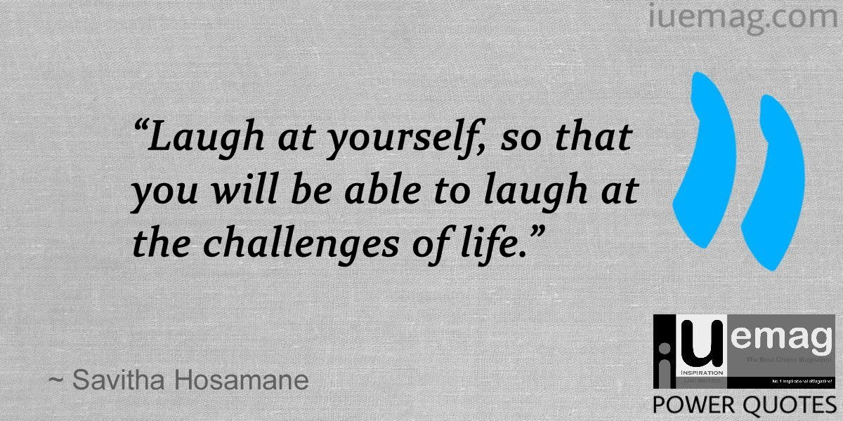 Quotes Laugh At Yourself: 15 Quotes For Self Realisation By The Laughter Queen Of