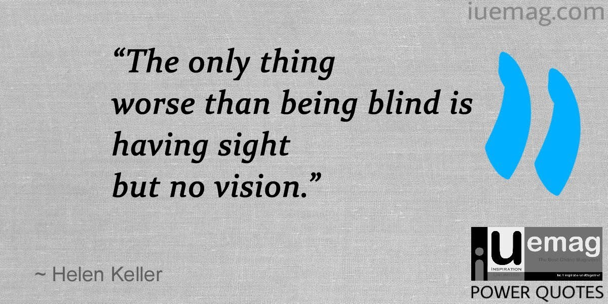 Blind Quotes Mesmerizing 7 Great Quotes That Describe The Power Of Having A Vision For Life