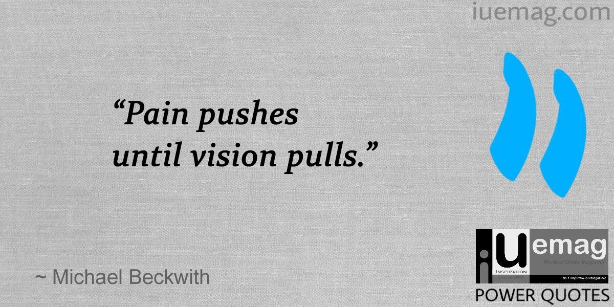 7 Great Quotes That Describe The Power Of Having A Vision For Life