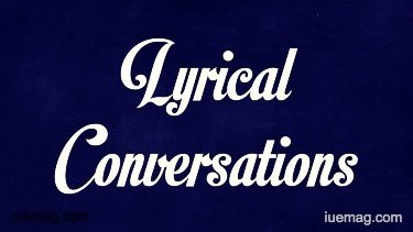 Lyrical Conversations