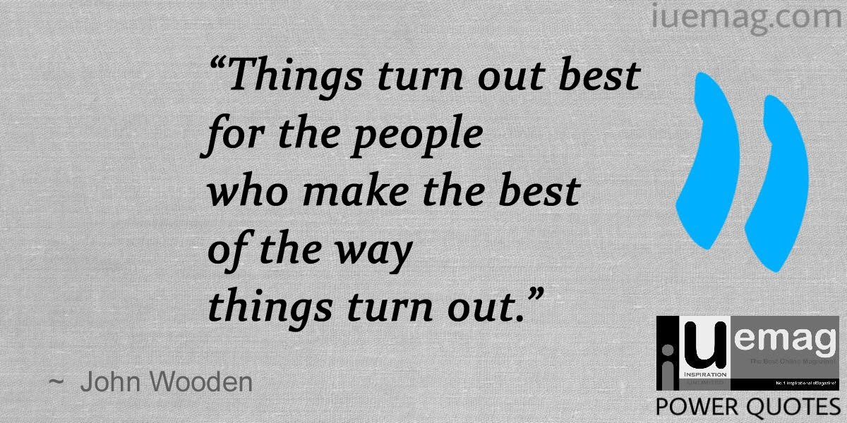 John Wooden Leadership Quotes 9 John Wooden Quotes To Help You Stay Strong At The Toughest Times