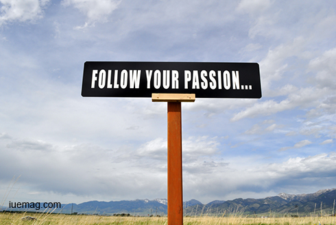 How to follow your passion
