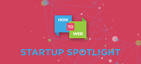 How to Web Startup Spotlight