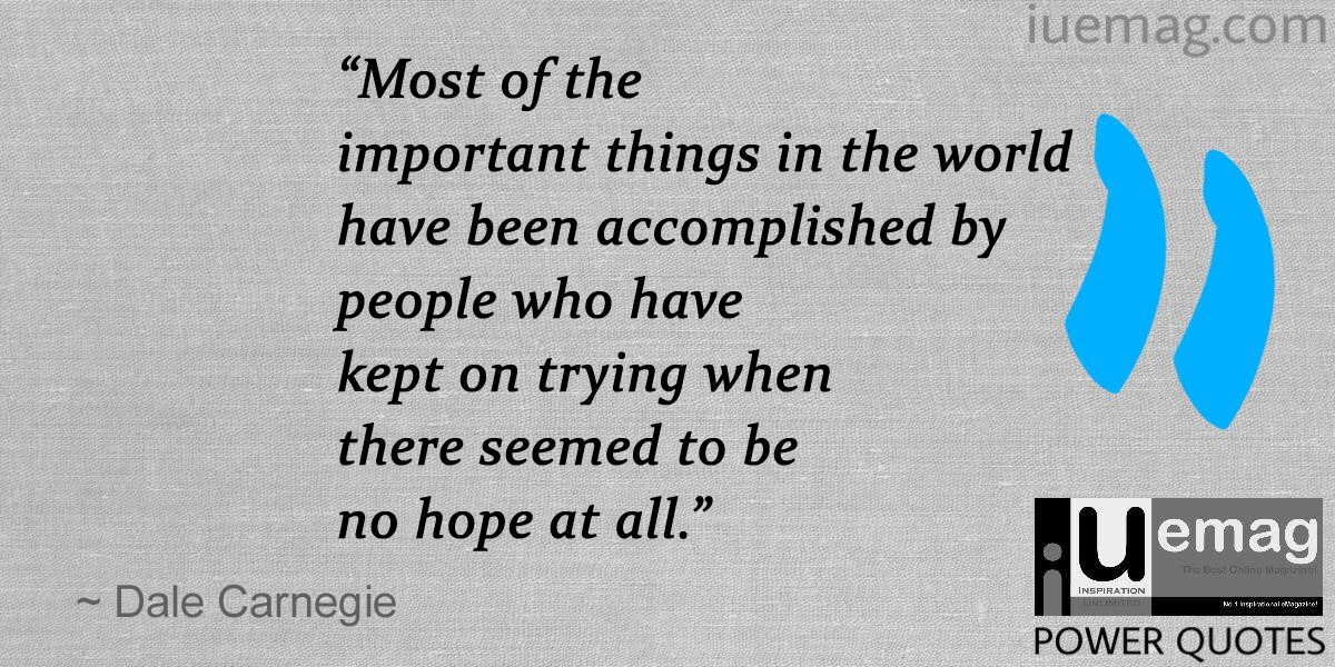 10 Dale Carnegie Quotes That Inspire You To Keep Trying And Never