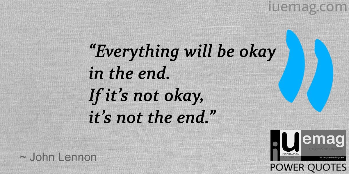 5 Everything Will Be Okay In The End If Its Not John Lennon Quotes